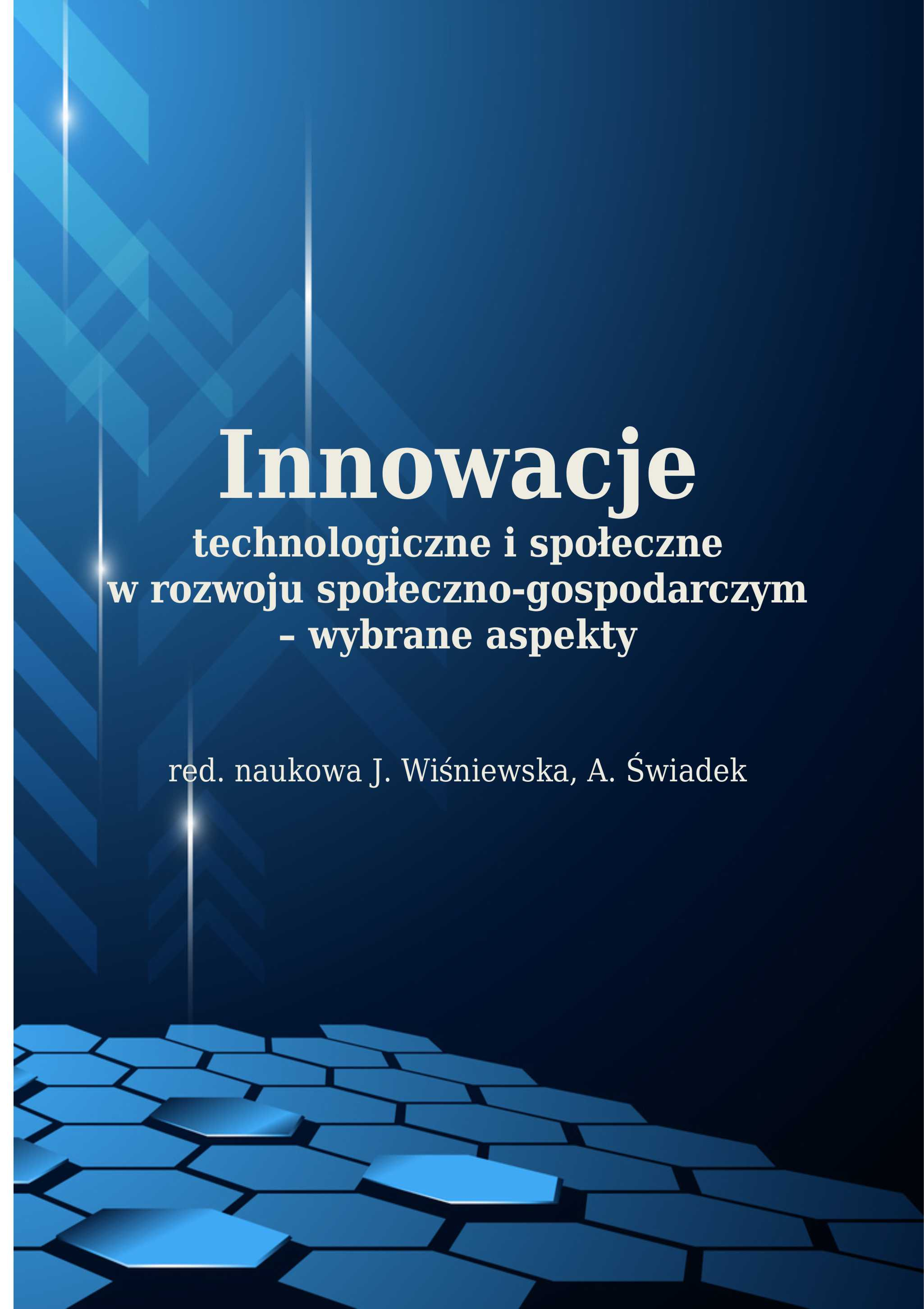 Innowacje technologiczne i spoleczne w rozwoju społeczno-gospodarczym  - wybrane aspekty